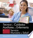 Libro de Técnico/a En Cuidados Auxiliares De Enfermería. Servicio Murciano De Salud. Simulacros De Examen