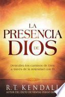 Libro de La Presencia De Dios / The Presence Of God: Descubra Los Caminos De Dios A Traves De La Intimidad Con El