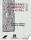 Libro de Francisco I. Madero Estado De Hidalgo. Cuaderno Estadístico Municipal 1998