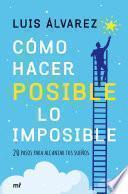 Libro de Cómo Hacer Posible Lo Imposible