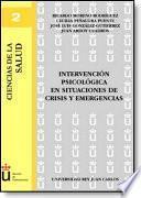 Libro de Intervención Psicológica En Situaciones De Crisis Y Emergencias
