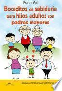 Libro de Bocaditos De Sabiduria Para Hijos Adultos Con Padres Mayores