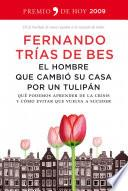 Libro de El Hombre Que Cambió Su Casa Por Un Tulipán