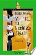 Libro de 162. Pamela Panamá Y El Hechizo Final