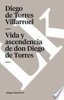 Libro de Vida Y Ascendencia De Don Diego De Torres