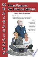 Libro de Meditaciones Para Lograr Su Primer Millon