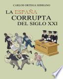 Libro de La España Corrupta Del Siglo Xxi