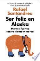 Libro de Ser Feliz En Alaska
