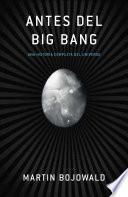 Libro de Antes Del Big Bang