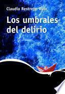 Libro de Los Umbrales Del Delirio