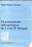 Libro de El Pensamiento Antropológico De Lewis H. Morgan