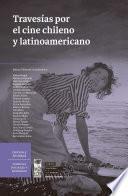 Libro de Travesías Por El Cine Chileno Y Latinoamericano