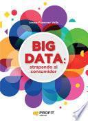 Libro de Big Data: Atrapando Al Consumidor