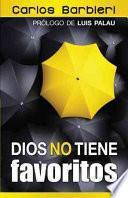 Libro de Dios No Tiene Favoritos: God Doesn T Have  Favorites