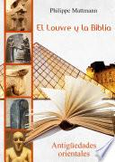 Libro de El Louvre Y La Biblia. Antigüedades Orientales