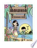 Libro de Maluhia, La Ciudad