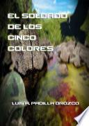 Libro de El Soldado De Los Cinco Colores