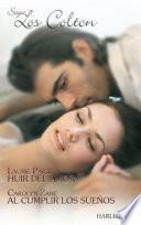 Libro de Huir Del Amor/al Cumplir Los Sueños