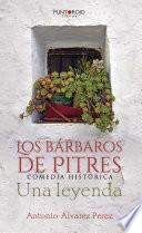 Libro de Los Bárbaros De Pitres. Comedia Histórica. Una Leyenda