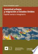Libro de Juventud Urbana Y Migración A Estados Unidos