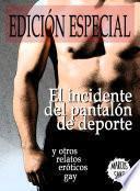 Libro de El Incidente Del Pantalón De Deporte Y Otros Relatos Eróticos Gay. Edición Especial