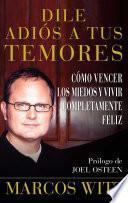 Libro de Dile Adiós A Tus Temores (how To Overcome Fear)