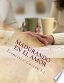 Libro de Madurando En El Amor
