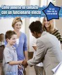 Libro de Cómo Ponerse En Contacto Con Un Oficial Electo (how To Contact An Elected Official)