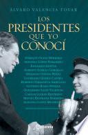 Libro de Los Presidentes Que Yo Conocí