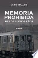 Libro de Memoria Prohibida De Los Buenos AÑos