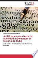 Libro de Actividades Para Tratar La Habilidad Argumentar En Historia De Cuba