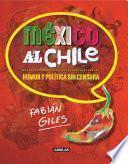 Libro de México Al Chile. Humor Y Política Sin Censura
