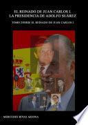 Libro de El Reinado De Juan Carlos I. La Presidencia De Adolfo Suárez. 1976 1981