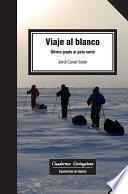 Libro de Viaje Al Blanco. Último Grado Al Polo Norte
