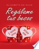 Libro de Regálame Tus Besos