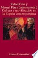 Libro de Cultura Y Movilización En La España Contemporánea