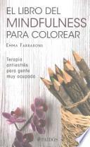 Libro de El Libro De Mindfulness Para Colorear