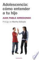 Libro de Adolescencia: Cómo Entender A Tu Hijo