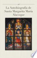 Libro de La Autobiografía De Santa Margarita María Alacoque