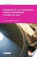 Libro de Evaluación Tic En El Patrimonio Cultural: Metodologías Y Estudio De Casos