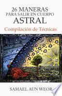 Libro de 26 Maneras Para Salir En Cuerpo Astral