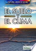 Libro de El Suelo Y El Clima (the Land And Climate Of Latin America)