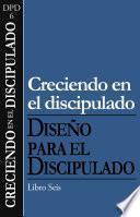 Libro de Creciendo En El Discipulado