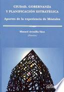 Libro de Ciudad, Gobernanza Y Planificación Estratégica. Aportes De La Experiencia De Móstoles
