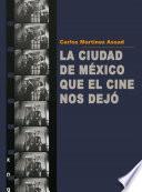 Libro de La Ciudad De México Que El Cine Nos Dejó