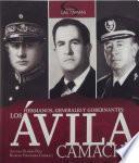 Libro de Hermanos, Generales Y Gobernantes: Los Ávila Camacho