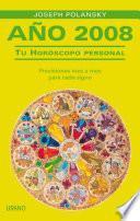 Libro de Ano 2008: Tu Horoscopo Personal