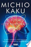 Libro de El Futuro De Nuestra Mente