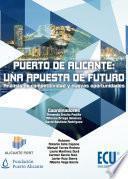 Libro de Puerto De Alicante: Una Apuesta De Futuro. Análisis De Competitividad Y Nuevas Oportunidades
