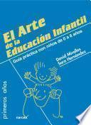 Libro de El Arte De La Educación Infantil : Educar Desde El Amor Y El Respeto